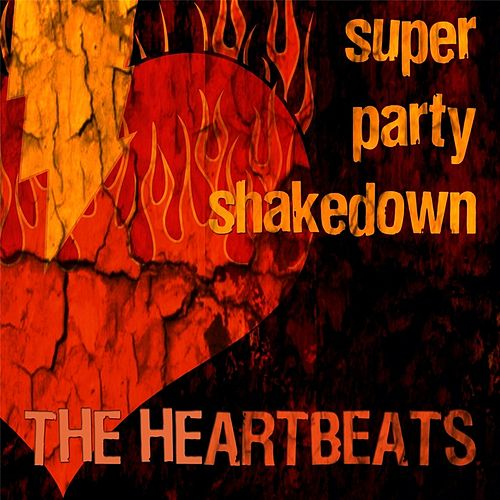 Super Party Shakedown by The Heartbeats
