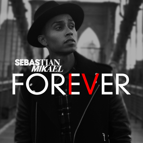 Play & Download Forever by Sebastian Mikael | Napster