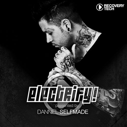 Electrify! Presented By Danniel Selfmade by Various Artists