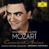 Play & Download Mozart: Concert Arias by Rolando Villazón | Napster