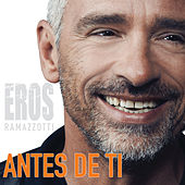 Play & Download Antes De Ti by Eros Ramazzotti | Napster