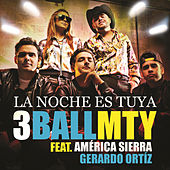 Play & Download La Noche Es Tuya by 3BallMTY | Napster