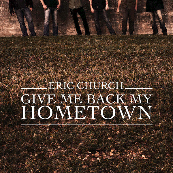 give me back my hometown single by eric church. Black Bedroom Furniture Sets. Home Design Ideas