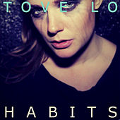 Play & Download Habits by Tove Lo | Napster