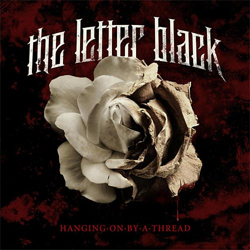 Play & Download Hanging On By A Thread by The Letter Black | Napster