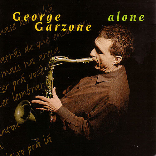 Play & Download Alone by George Garzone | Napster