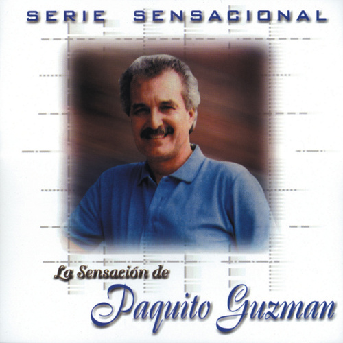 Play & Download Serie Sensacional by Paquito Guzman | Napster