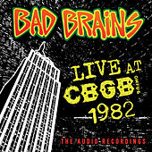 Play & Download Live CBGB 1982 by Bad Brains | Napster