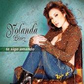 Play & Download Te Sigo Amando by Yolanda Perez | Napster