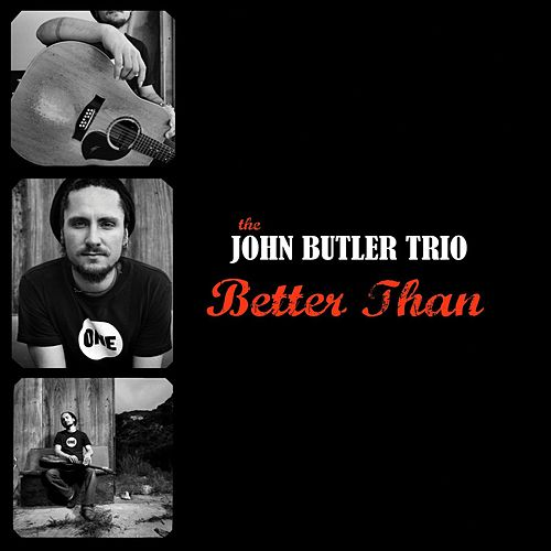 Play & Download Better Than by The John Butler Trio | Napster