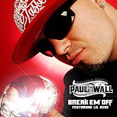 Play & Download Break Em' Off by Paul Wall | Napster