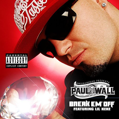 Break Em' Off by Paul Wall