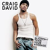 Slicker Than Your Average by Craig David