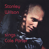 Play & Download Stanley Wilson sings Cole Porter by Stanley Wilson | Napster
