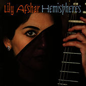 Play & Download Hemispheres by Lily Afshar | Napster