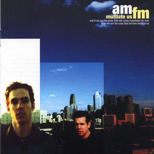 Mutilate Us by AM/FM