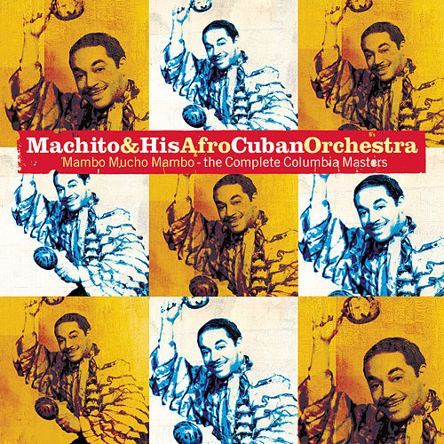 Play & Download Mambo Mucho Mambo: The Complete Columbia Masters by Machito | Napster
