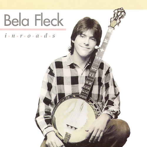 Play & Download Inroads by Bela Fleck | Napster