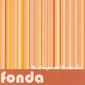 Play & Download The Strange And The Familiar by Fonda | Napster