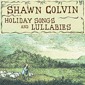 Holiday Songs & Lullabies by Shawn Colvin
