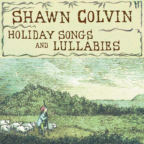 Play & Download Holiday Songs & Lullabies by Shawn Colvin | Napster