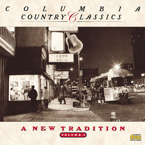 Play & Download Columbia Country Classics Vol. 5: A New Tradition by Various Artists | Napster