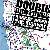 Play & Download Rockin' Down The Highway: The Wildlife Concert by The Doobie Brothers | Napster