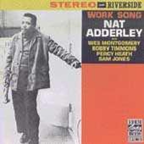 Play & Download Work Song by Nat Adderley | Napster