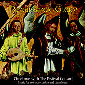 Renaissance Glory - Christmas with the Festival Consort by The Festival Consort