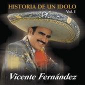 Play & Download Historia De Un Idolo Vol. 1 by Vicente Fernández | Napster