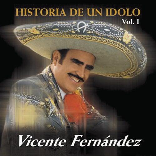 Historia De Un Idolo Vol. 1 by Vicente Fernández