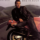 Other Roads by Boz Scaggs