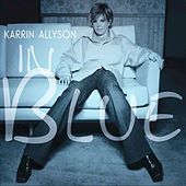 Play & Download In Blue by Karrin Allyson | Napster