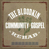 Play & Download The Bloodkin Community Gospel Rehab by Bloodkin | Napster
