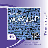 Play & Download Worship �loving the Lord SPLIT-TRACK by Twin Sisters Productions | Napster