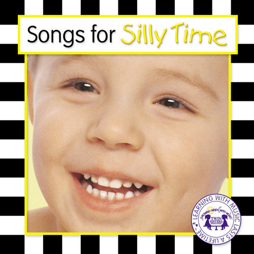 Songs For Silly Time by Twin Sisters Productions