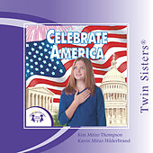 Play & Download Celebrate America by Twin Sisters Productions | Napster