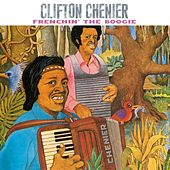 Play & Download Frenchin' The Boogie by Clifton Chenier | Napster
