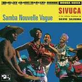 Samba Nouvelle Vague by Sivuca