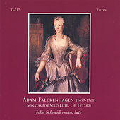 Adam Falckenhagen (1697-1761) Sonatas for Solo Lute, Op.1 (1740) by Lute John Schneiderman