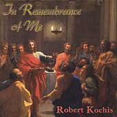 Play & Download In Remembrance of Me by Robert Kochis | Napster