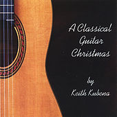 A Classical Guitar Christmas by Keith Kubena