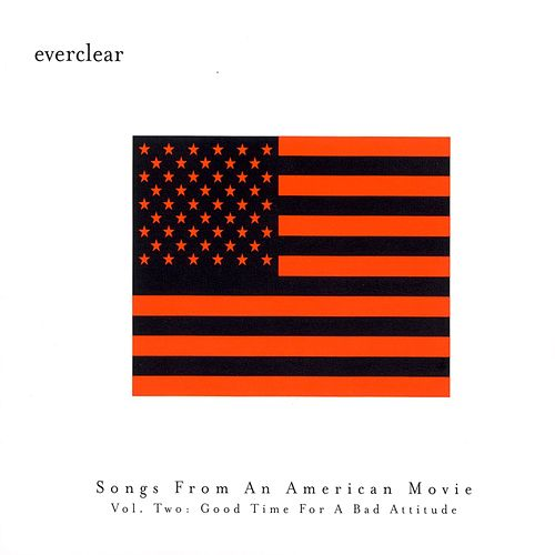 Play & Download Songs from an American Movie Vol 2: Good Time for Bad Attitutude by Everclear | Napster