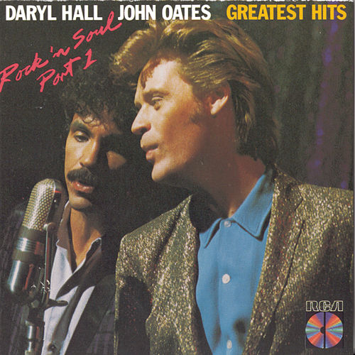 Play & Download Greatest Hits: Rock 'N' Soul Part 1 by Hall & Oates | Napster