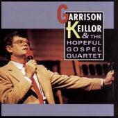 Play & Download Garrison Keillor & The Hopeful Gospel Quartet by Garrison Keillor | Napster