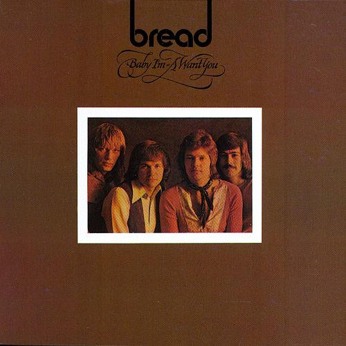 Baby I'm-A Want You by Bread