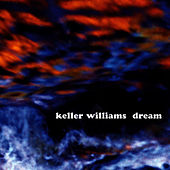 Play & Download Dream by Keller Williams | Napster