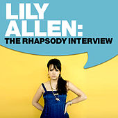 Play & Download Lily Allen: The Rhapsody Interview by Lily Allen | Napster