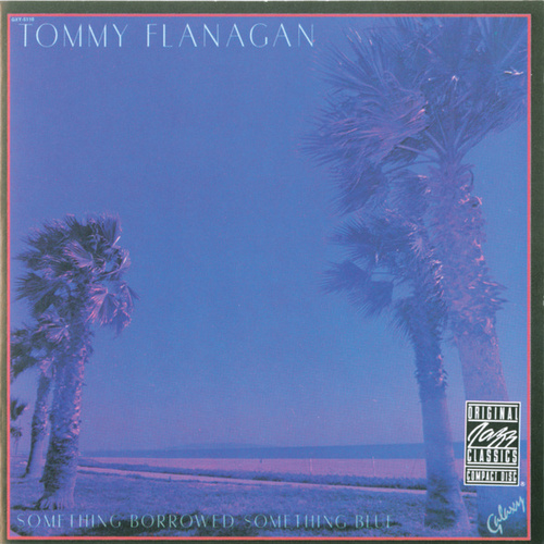 Play & Download Something Borrowed, Something Blue by Tommy Flanagan | Napster