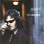 Blue Sugar by Zucchero